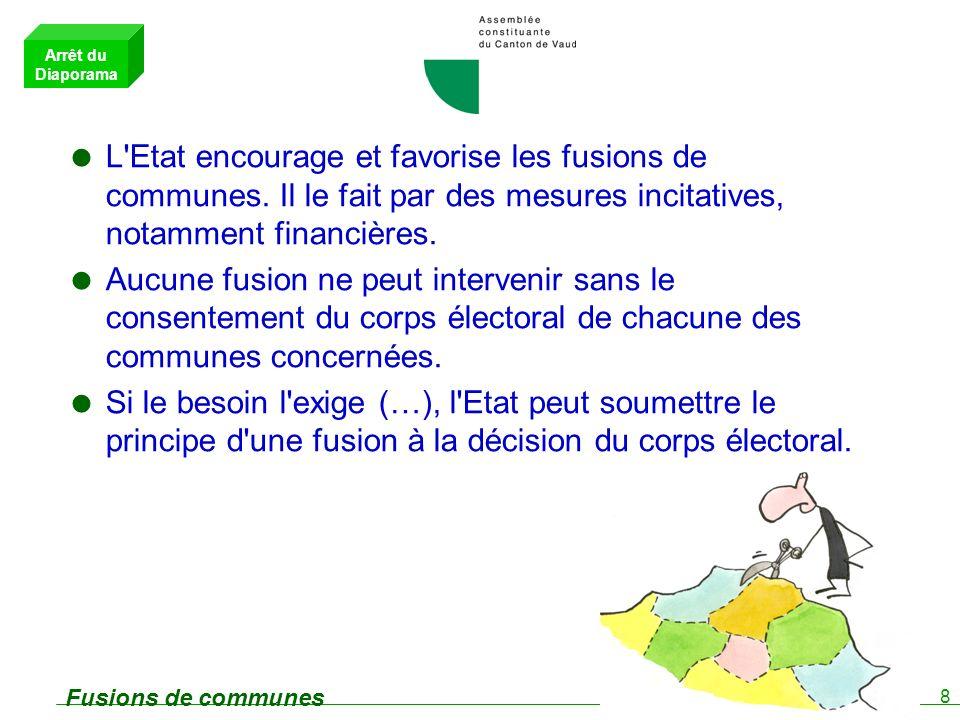 8 Fusions de communes L Etat encourage et favorise les fusions de communes.