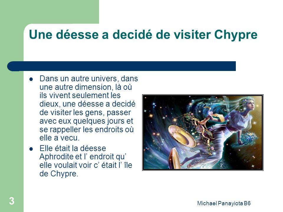 Michael Panayiota B6 3 Une déesse a decidé de visiter Chypre Dans un autre univers, dans une autre dimension, là où ils vivent seulement les dieux, un
