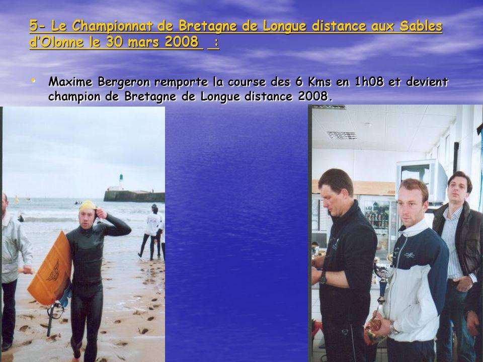 102 5- Le Championnat de Bretagne de Longue distance aux Sables dOlonne le 30 mars 2008 : Maxime Bergeron remporte la course des 6 Kms en 1h08 et devi
