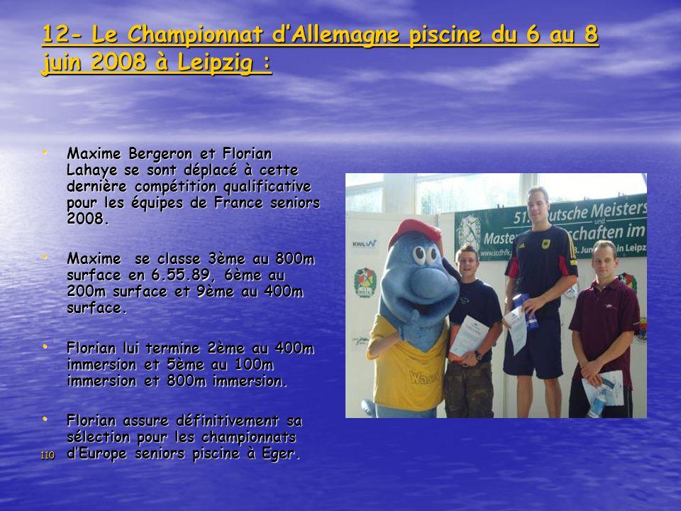 110 12- Le Championnat dAllemagne piscine du 6 au 8 juin 2008 à Leipzig : Maxime Bergeron et Florian Lahaye se sont déplacé à cette dernière compétiti