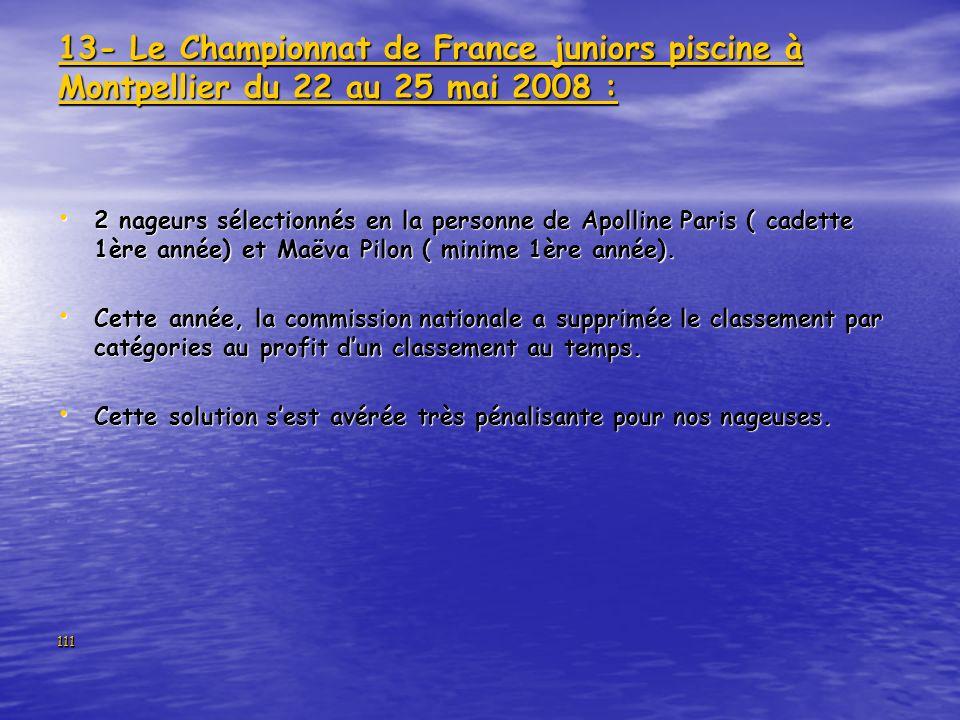 111 13- Le Championnat de France juniors piscine à Montpellier du 22 au 25 mai 2008 : 2 nageurs sélectionnés en la personne de Apolline Paris ( cadett