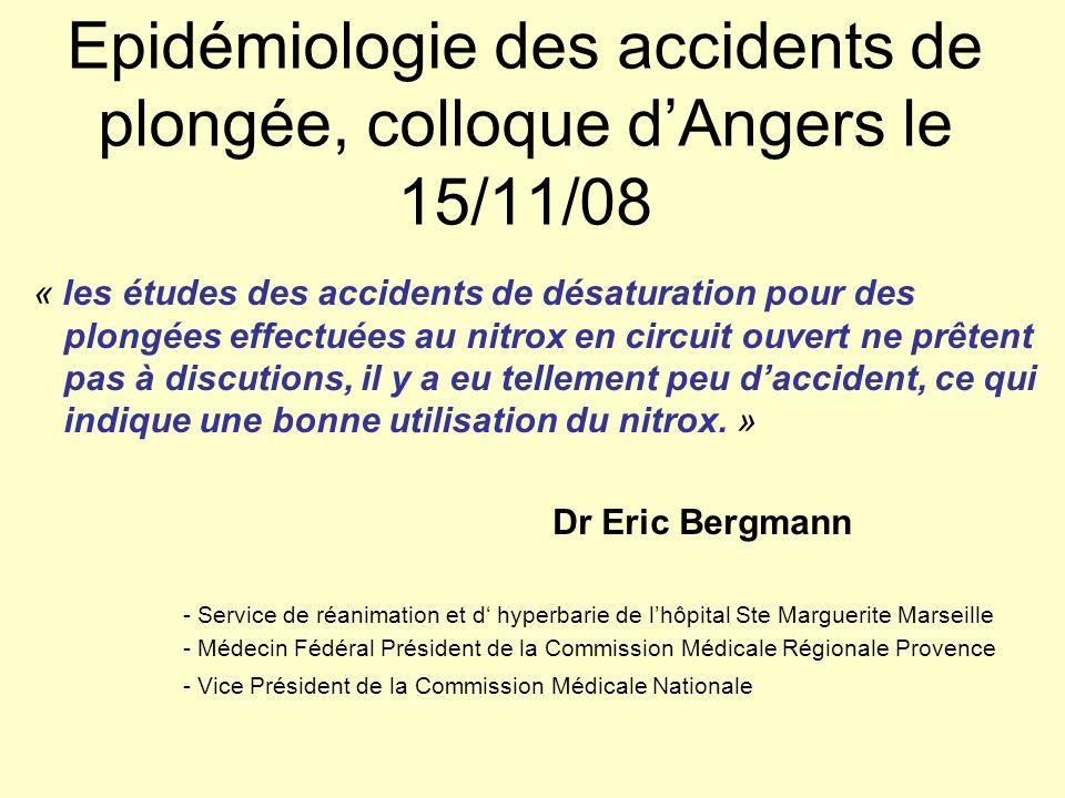 Epidémiologie des accidents de plongée, colloque dAngers le 15/11/08 « les études des accidents de désaturation pour des plongées effectuées au nitrox