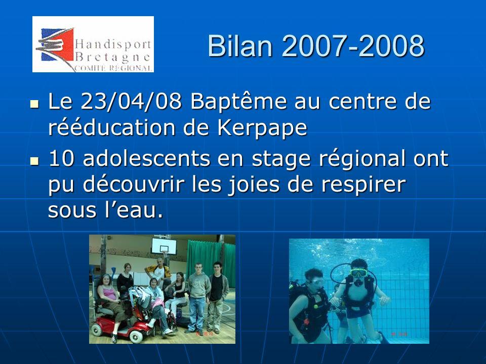 Bilan 2007-2008 Le 23/04/08 Baptême au centre de rééducation de Kerpape Le 23/04/08 Baptême au centre de rééducation de Kerpape 10 adolescents en stag