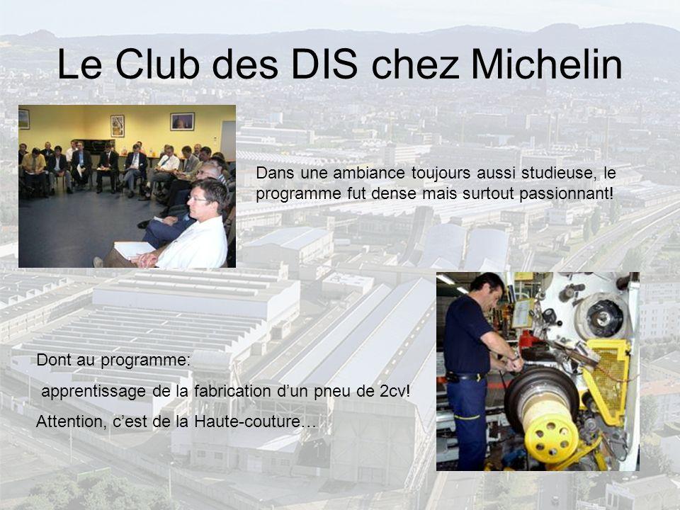 Le Club des DIS chez Michelin Dans une ambiance toujours aussi studieuse, le programme fut dense mais surtout passionnant.