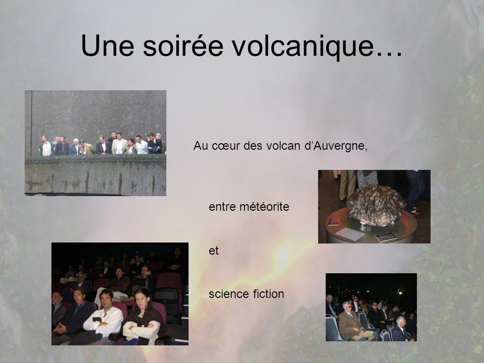 Une soirée volcanique… Au cœur des volcan dAuvergne, entre météorite et science fiction