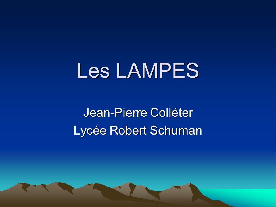 Les LAMPES Jean-Pierre Colléter Lycée Robert Schuman