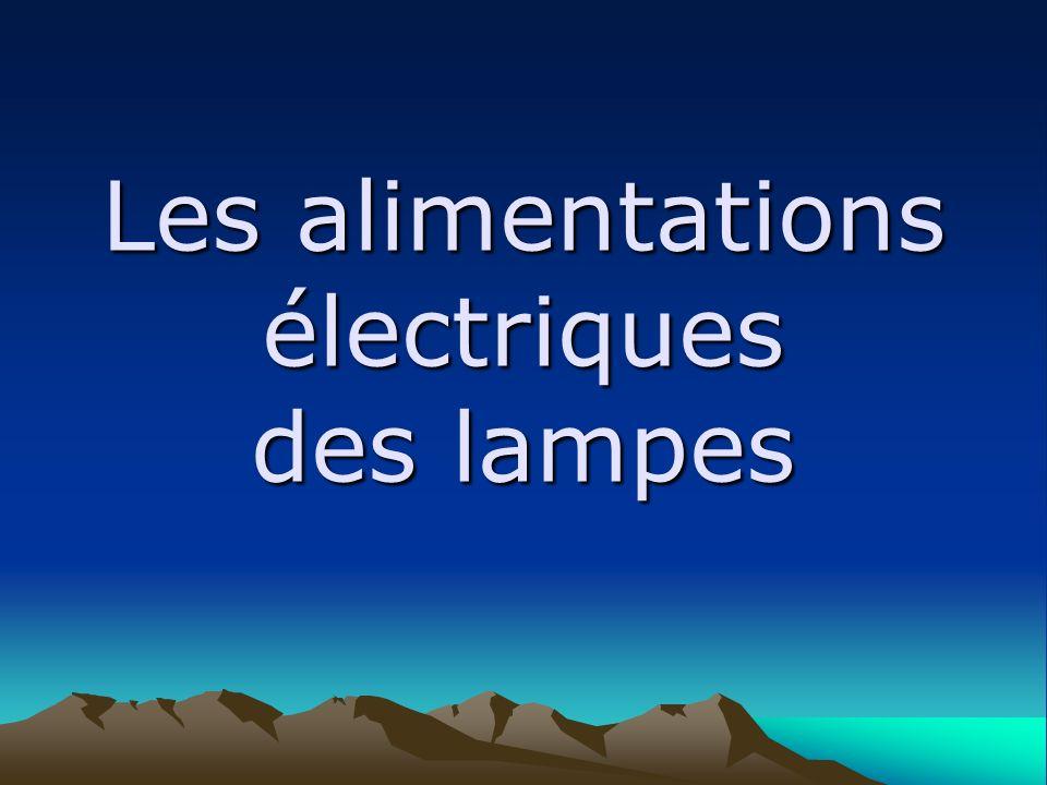Les alimentations électriques des lampes