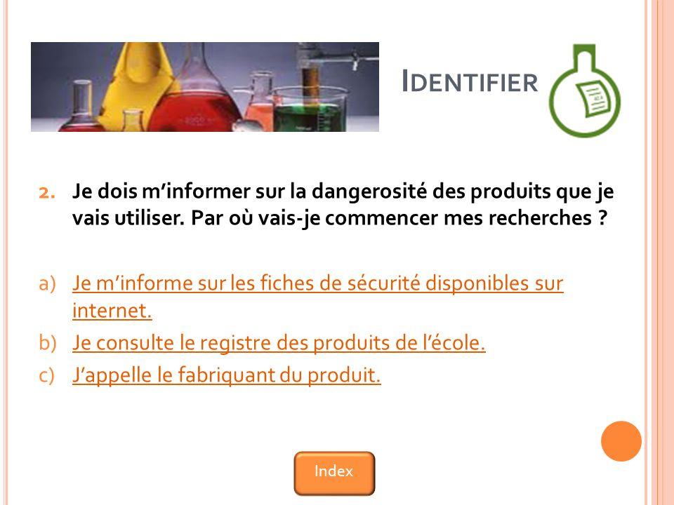 2.Je dois minformer sur la dangerosité des produits que je vais utiliser.