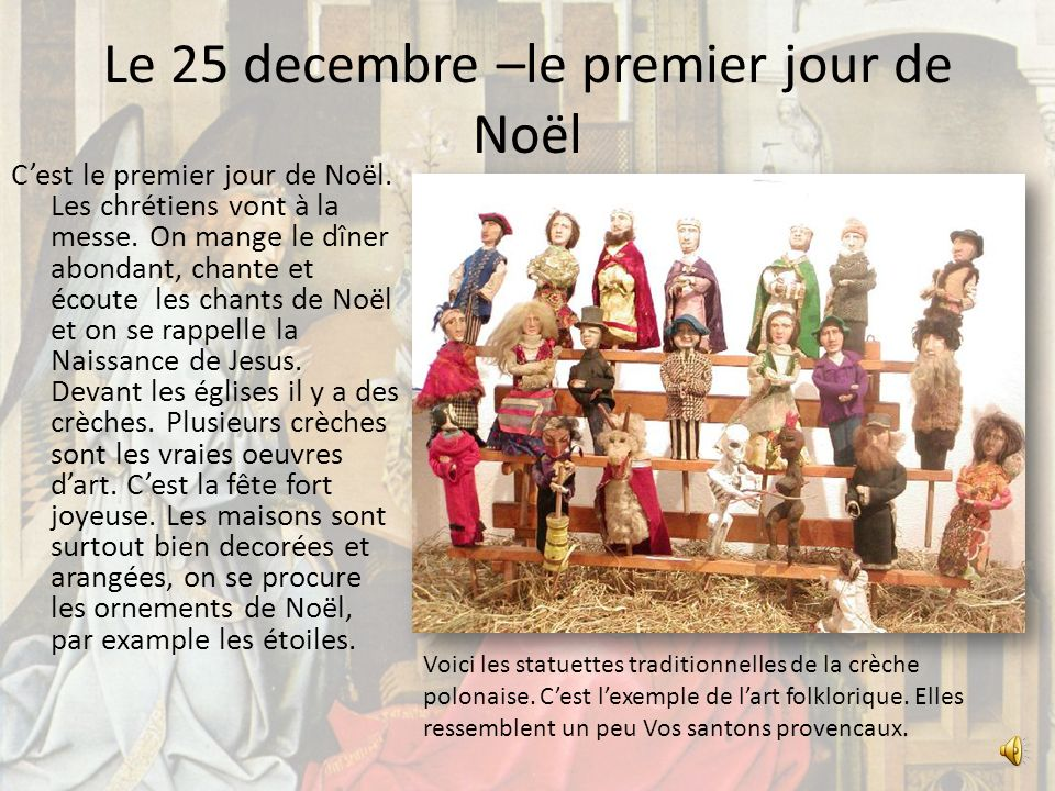 Le 24 decembre – le réveillon de Noël Aux maisons polonaises, les familles decorent larbre de Noël. Cest la vieille tradition européenne. Le soir, on