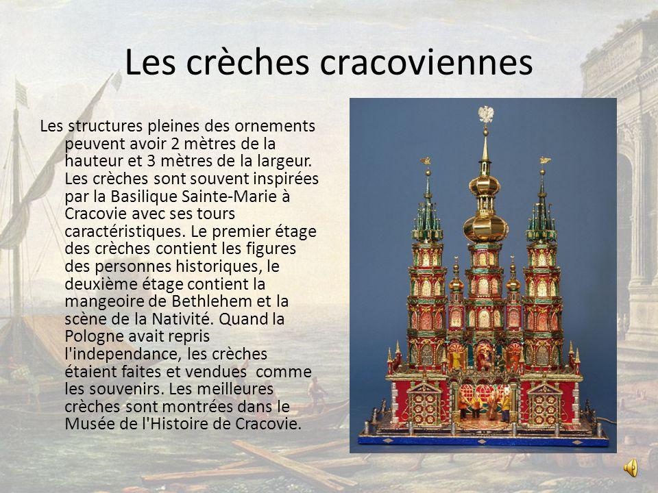 Les crèches cracoviennes Les structures pleines des ornements peuvent avoir 2 mètres de la hauteur et 3 mètres de la largeur.
