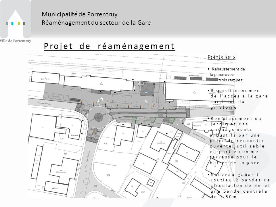 Municipalité de Porrentruy Réaménagement du secteur de la Gare Projet de réaménagement Points forts Rehaussement de la place avec trois rampes.