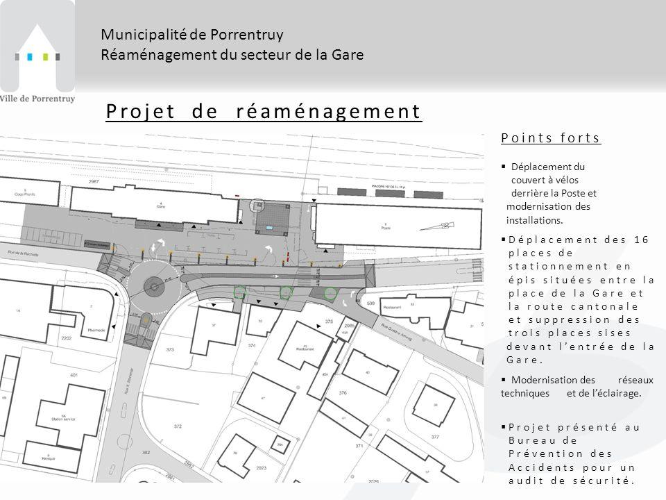 Municipalité de Porrentruy Réaménagement du secteur de la Gare Projet de réaménagement Points forts Déplacement du couvert à vélos derrière la Poste et modernisation des installations.