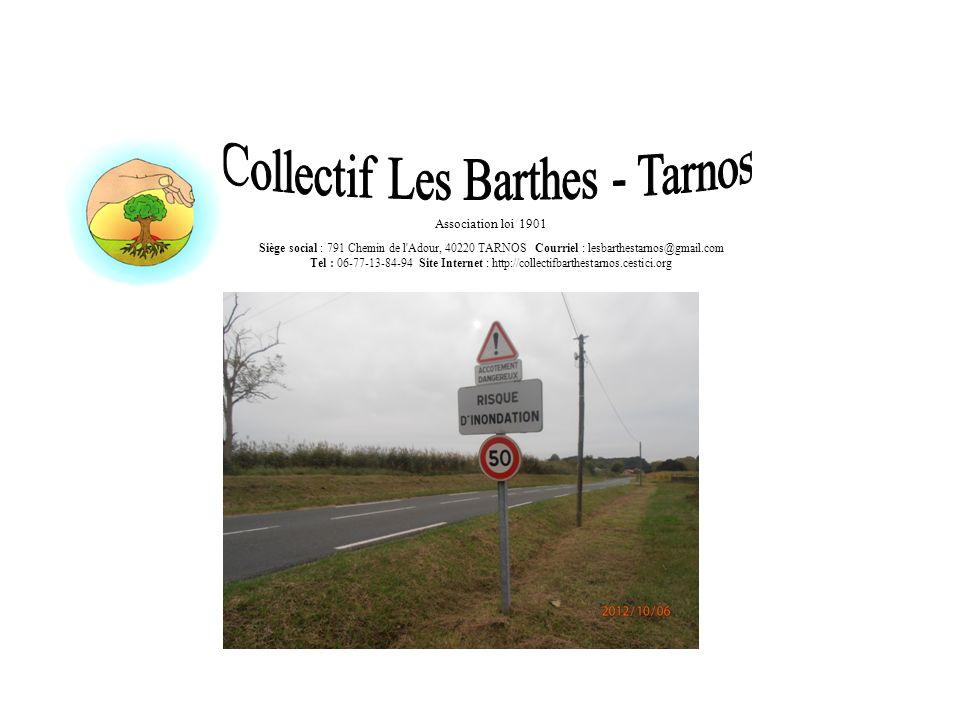 Association loi 1901 Siège social : 791 Chemin de l'Adour, 40220 TARNOS Courriel : lesbarthestarnos@gmail.com Tel : 06-77-13-84-94 Site Internet : htt