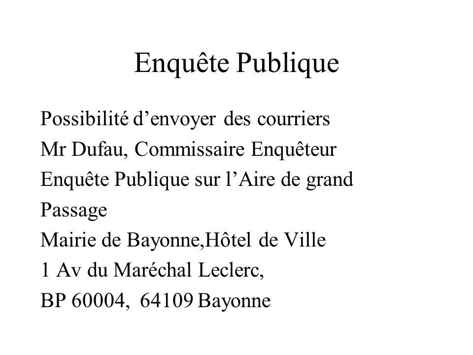 Enquête Publique Possibilité denvoyer des courriers Mr Dufau, Commissaire Enquêteur Enquête Publique sur lAire de grand Passage Mairie de Bayonne,Hôte