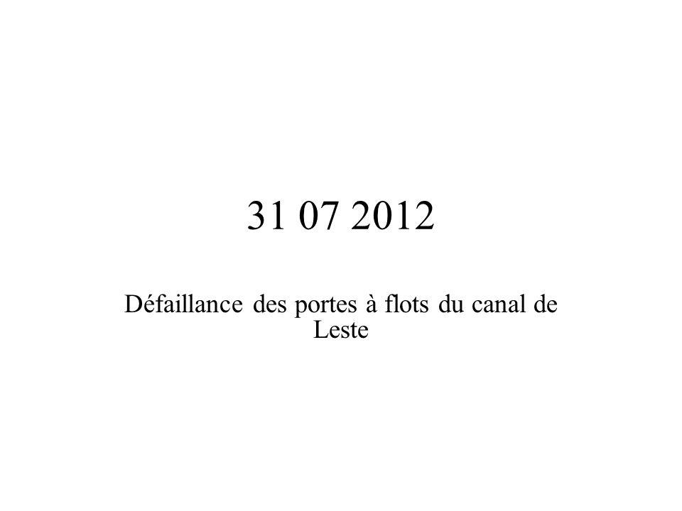 31 07 2012 Défaillance des portes à flots du canal de Leste