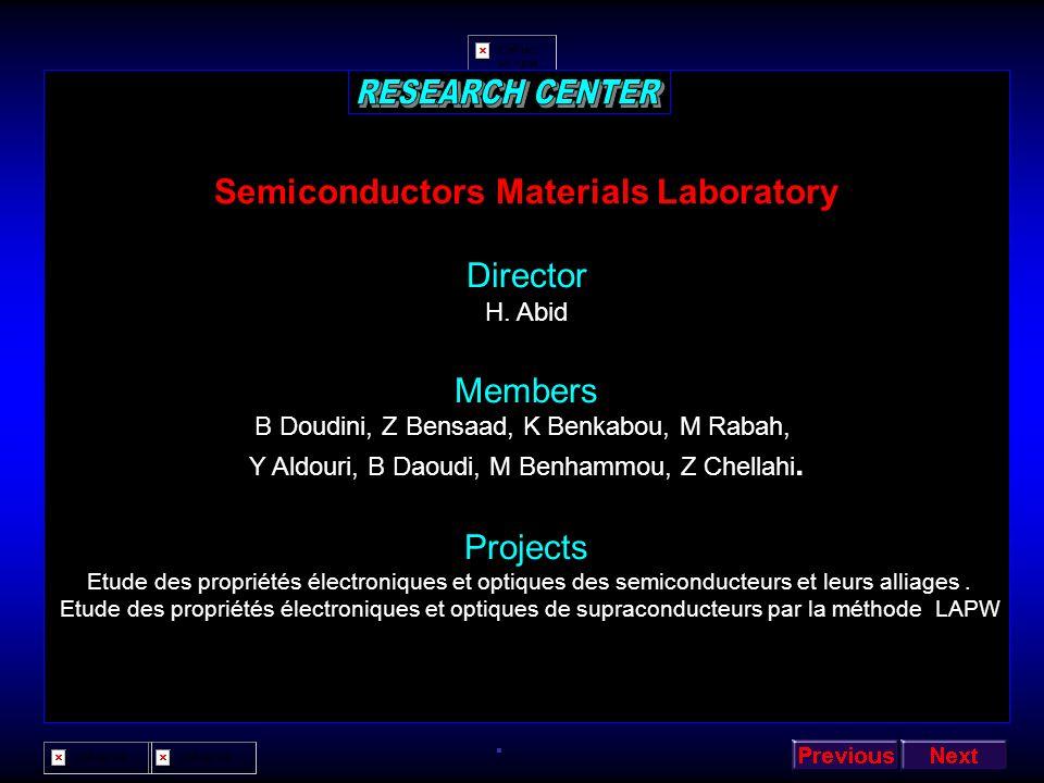C omputational M aterials s cience L aboratory Director H. Aourag Members A. Tadjer, F. Benkabou, R. Moussa, W. Sekkal, A. Laraf, O. Benhelal, A. Saye
