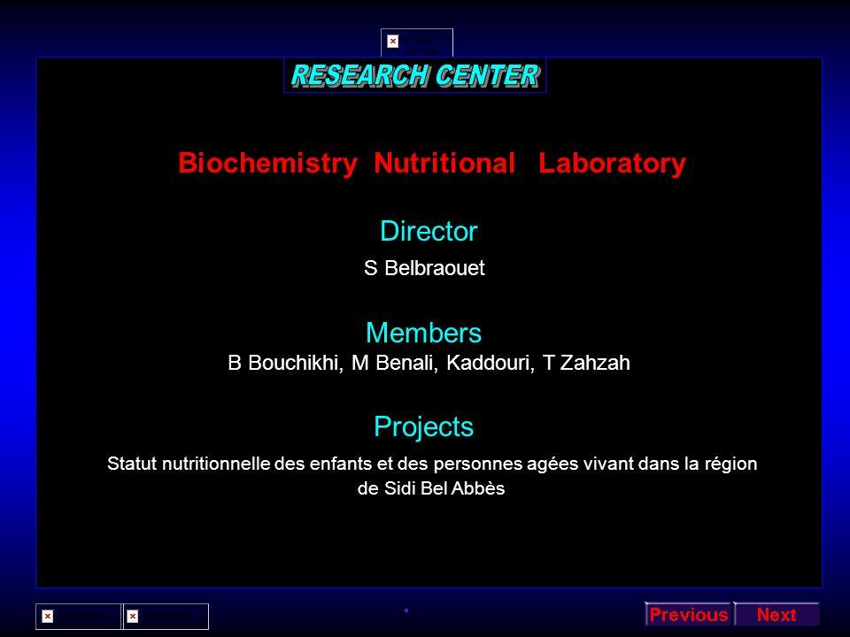 Organism Biology & Populations Laboratory Director S Moulessehoul Members H Boudifa, A Benayad, Z Mehdadi, Z Benaouda Projects Etude hydrobiologique d