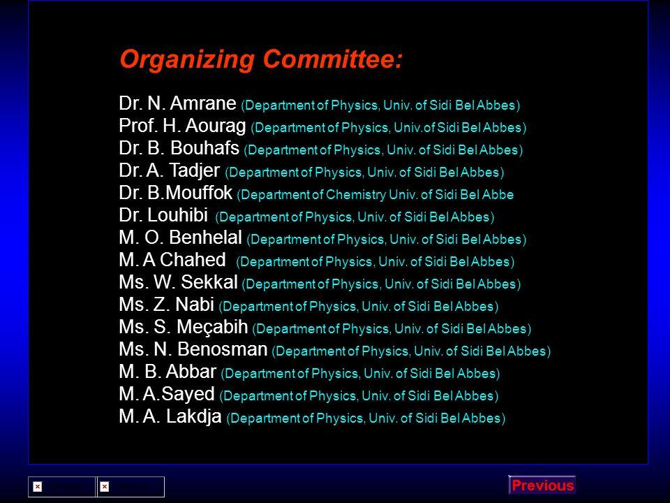 International Programme Committee : M. S. Abujafar (Palestine) M. Henini (UK) N. M. Abu-Samreh (Palestine) H. A. Ismael (Qatar) M. Al-Dhafiri (Saudi A
