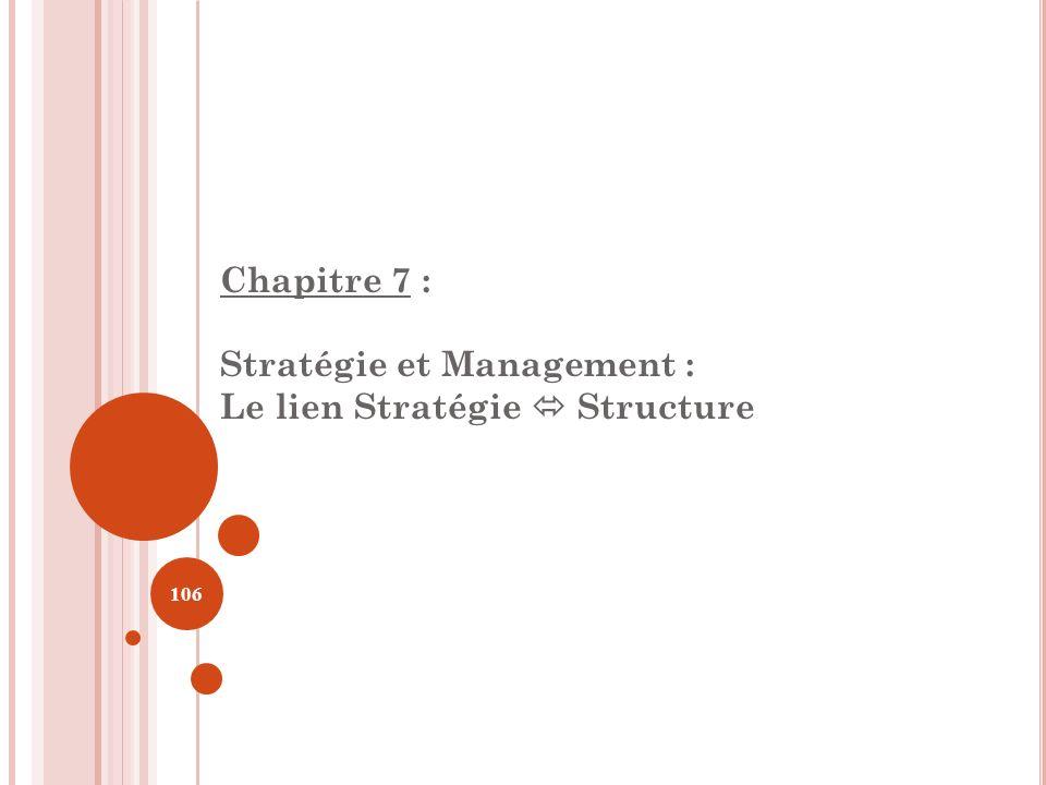 Chapitre 7 : Stratégie et Management : Le lien Stratégie Structure 106