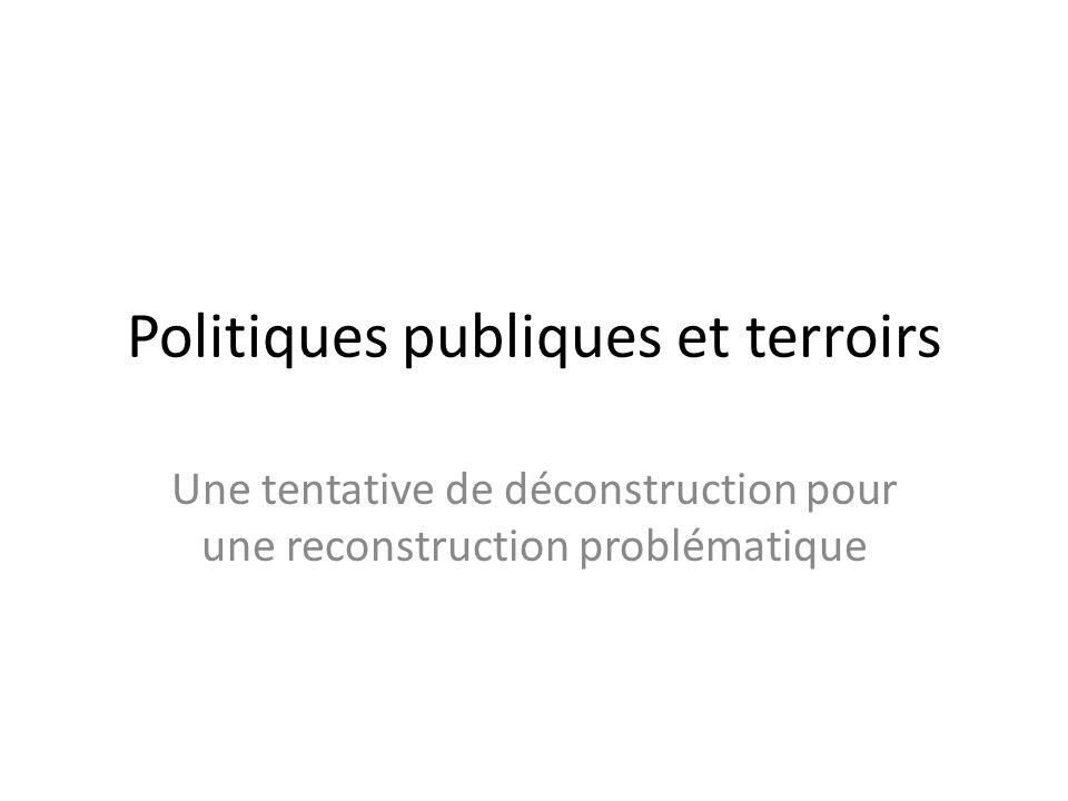 Politiques publiques et terroirs Une tentative de déconstruction pour une reconstruction problématique