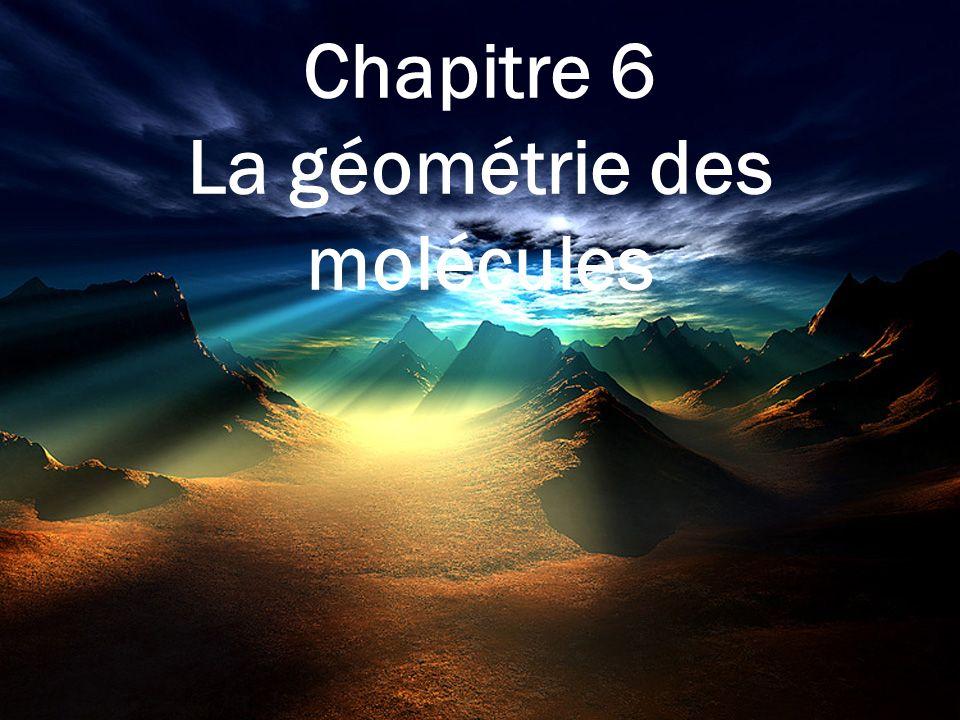 Chapitre 6 La géométrie des molécules