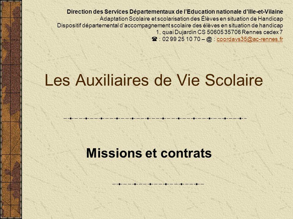 Les Auxiliaires de Vie Scolaire Missions et contrats Direction des Services Départementaux de lEducation nationale dIlle-et-Vilaine Adaptation Scolair