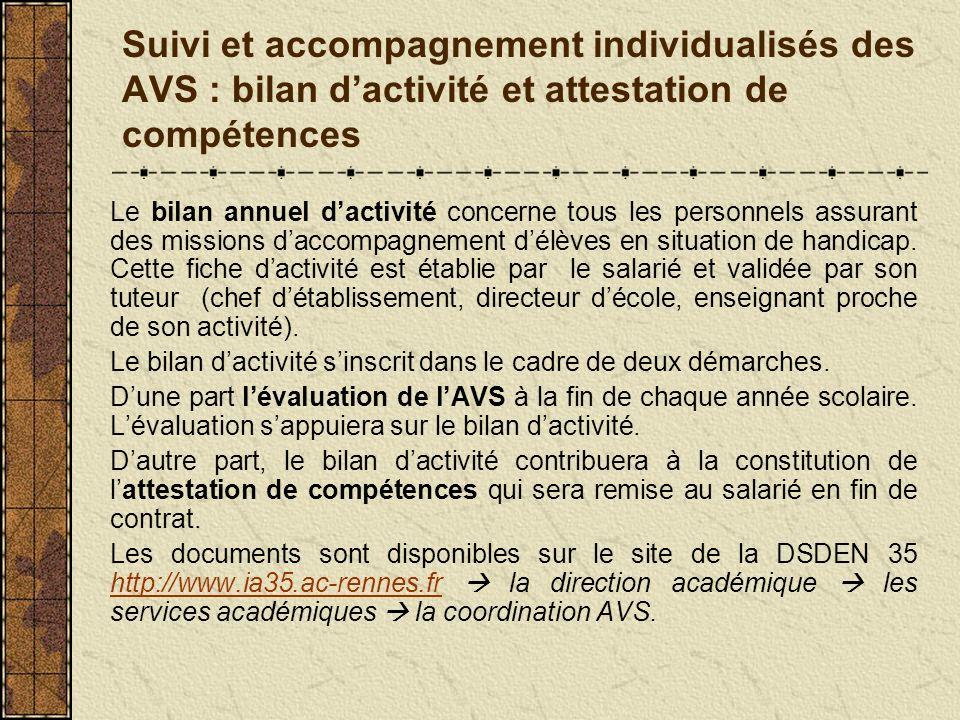 Suivi et accompagnement individualisés des AVS : bilan dactivité et attestation de compétences Le bilan annuel dactivité concerne tous les personnels