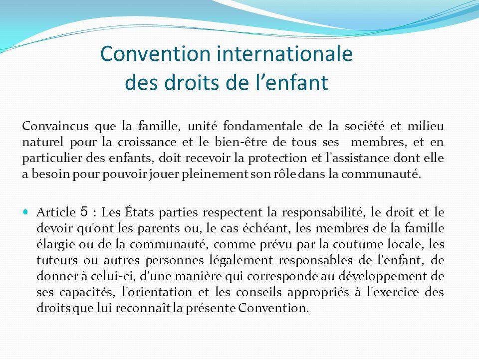 Convention internationale des droits de lenfant Convaincus que la famille, unité fondamentale de la société et milieu naturel pour la croissance et le