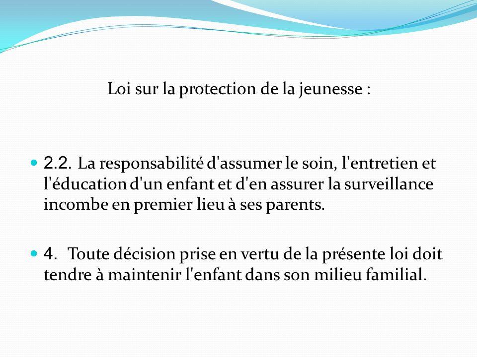 Loi sur la protection de la jeunesse : 2.2. La responsabilité d'assumer le soin, l'entretien et l'éducation d'un enfant et d'en assurer la surveillanc