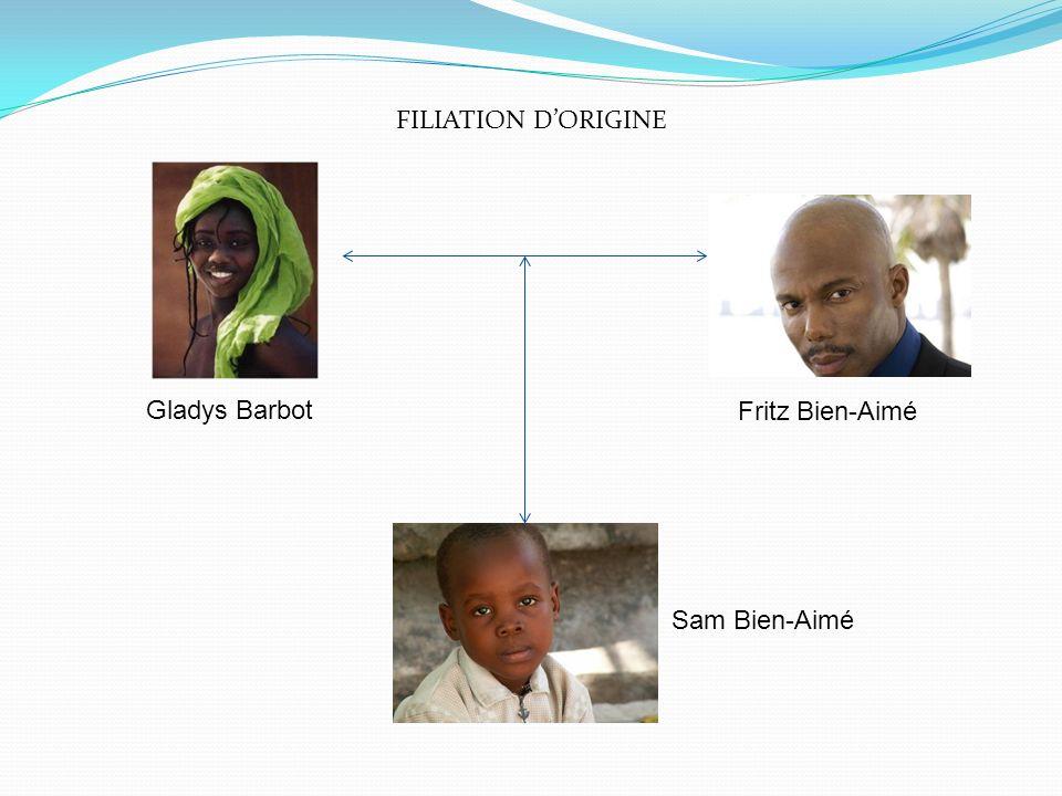 Gladys Barbot Fritz Bien-Aimé Sam Bien-Aimé FILIATION DORIGINE