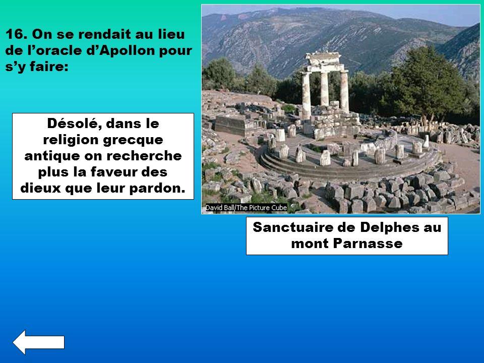 Sanctuaire de Delphes au mont Parnasse 16. On se rendait au lieu de loracle dApollon pour sy faire: Désolé, dans le religion grecque antique on recher