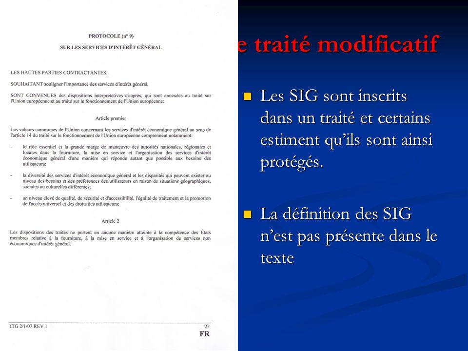 Les services dans le traité modificatif Les SIG sont inscrits dans un traité et certains estiment quils sont ainsi protégés.