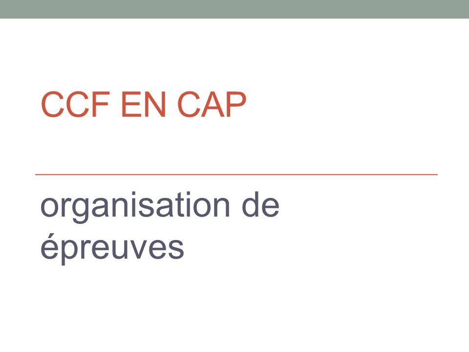 CCF EN CAP organisation de épreuves