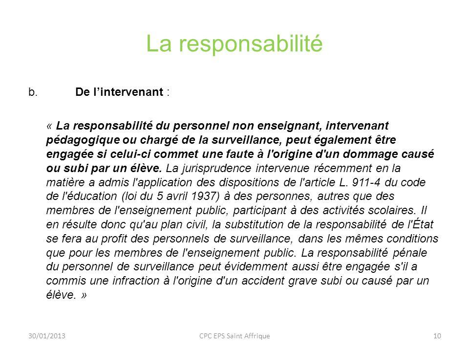 La responsabilité b. De lintervenant : « La responsabilité du personnel non enseignant, intervenant pédagogique ou chargé de la surveillance, peut éga