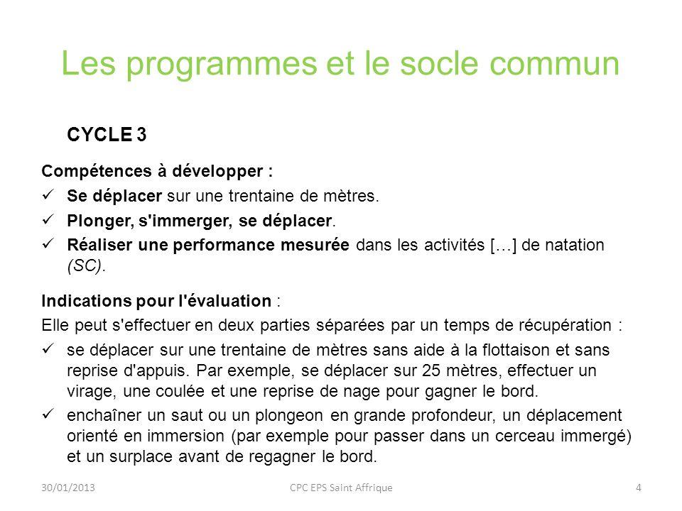Les programmes et le socle commun CYCLE 3 Compétences à développer : Se déplacer sur une trentaine de mètres. Plonger, s'immerger, se déplacer. Réalis