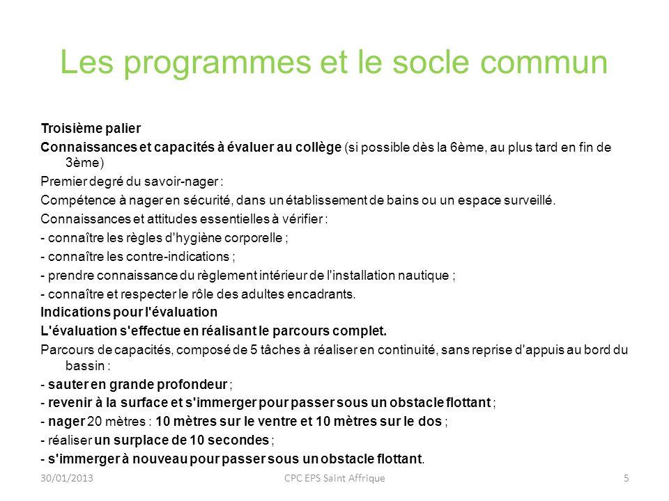 Les programmes et le socle commun Troisième palier Connaissances et capacités à évaluer au collège (si possible dès la 6ème, au plus tard en fin de 3è