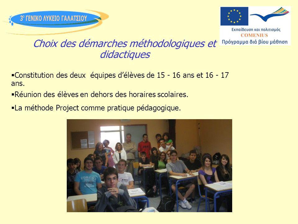 Choix des démarches méthodologiques et didactiques Constitution des deux équipes délèves de 15 - 16 ans et 16 - 17 ans.