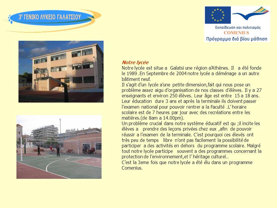 Notre lycée Notre lycée est situe a Galatsi une région aAthènes.