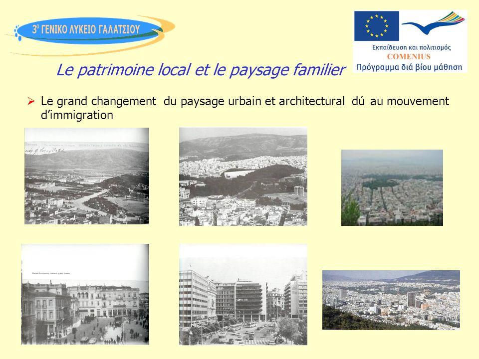 Le patrimoine local et le paysage familier Le grand changement du paysage urbain et architectural dú au mouvement dimmigration