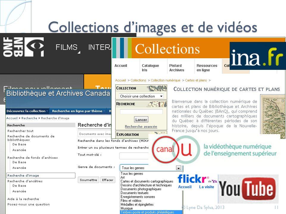Collections dimages et de vidéos © Lyne Da Sylva, 201311