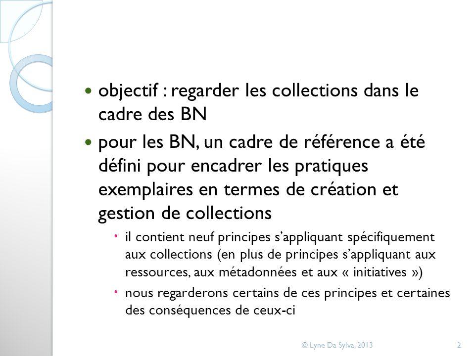 objectif : regarder les collections dans le cadre des BN pour les BN, un cadre de référence a été défini pour encadrer les pratiques exemplaires en te