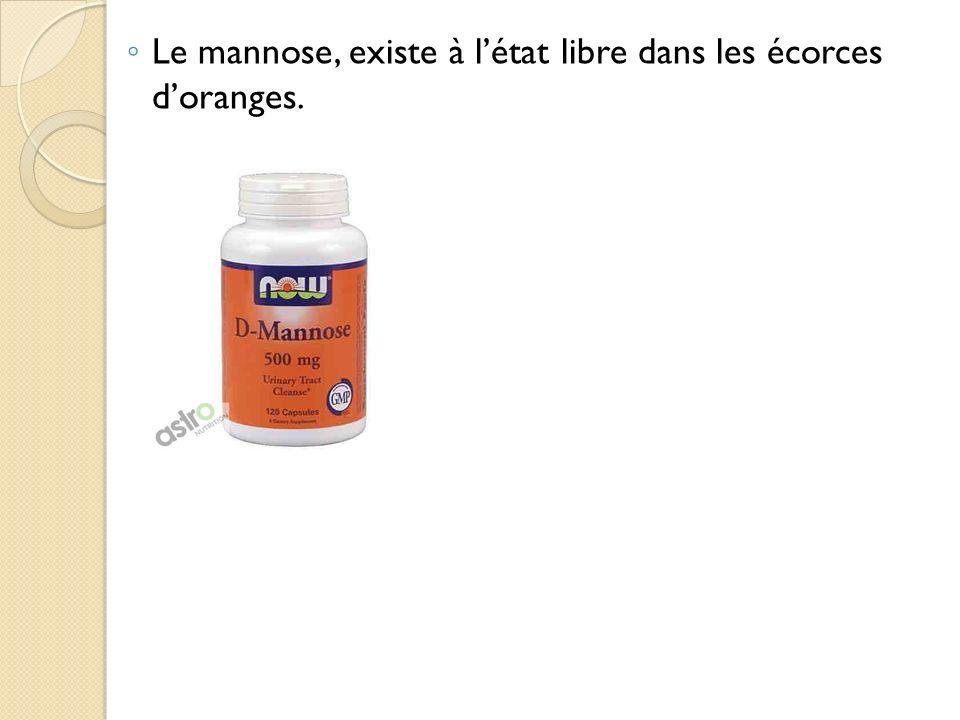 Le mannose, existe à létat libre dans les écorces doranges.