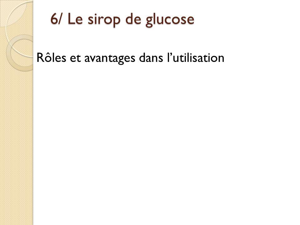 6/ Le sirop de glucose Rôles et avantages dans lutilisation