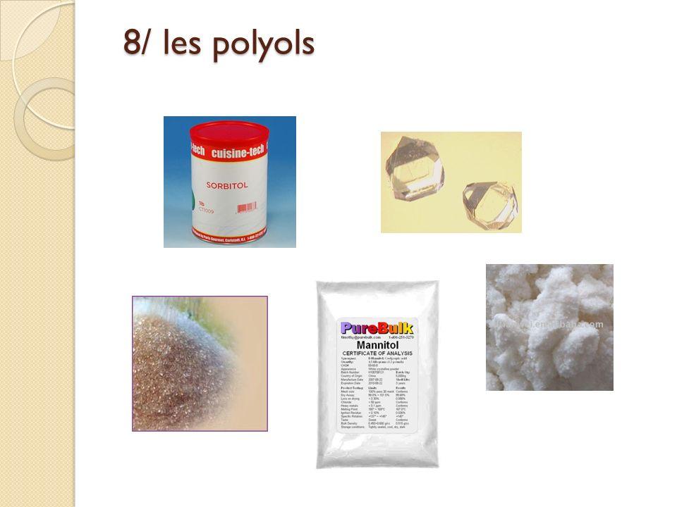 8/ les polyols 8/ les polyols