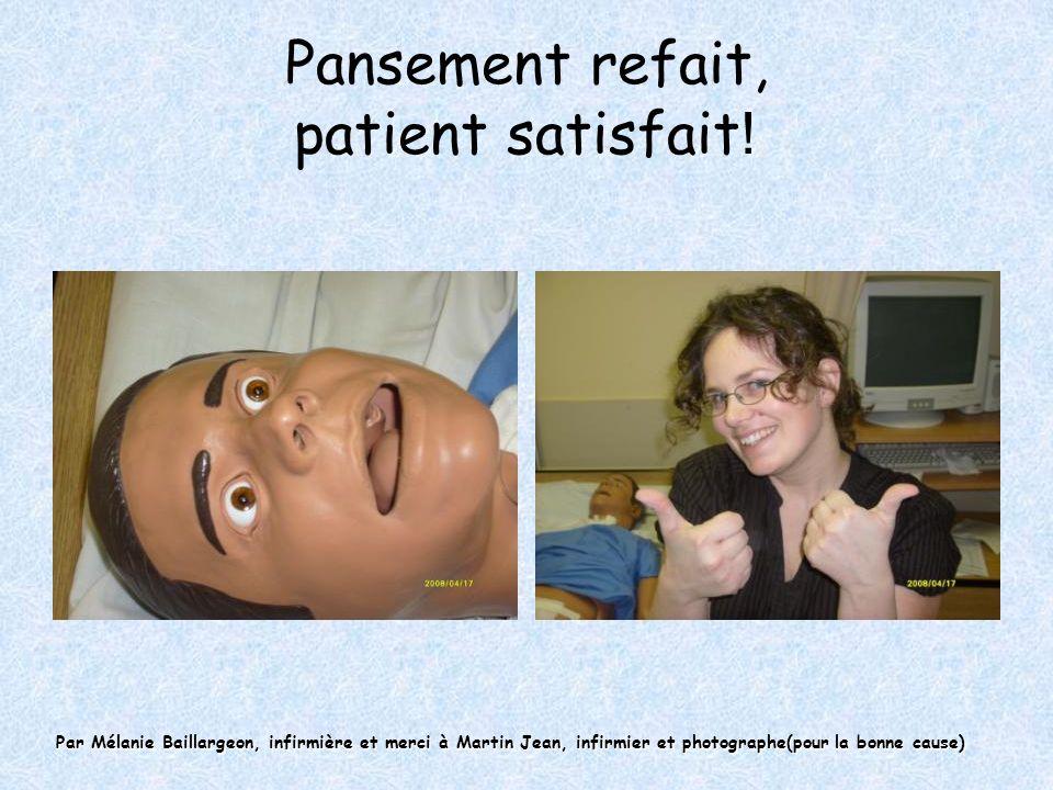 Pansement refait, patient satisfait ! Par Mélanie Baillargeon, infirmière et merci à Martin Jean, infirmier et photographe(pour la bonne cause)