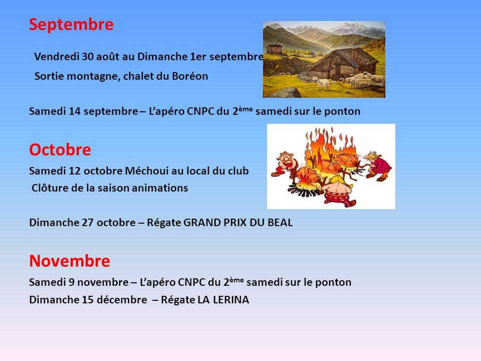 Septembre Vendredi 30 août au Dimanche 1er septembre Sortie montagne, chalet du Boréon Samedi 14 septembre – Lapéro CNPC du 2 ème samedi sur le ponton