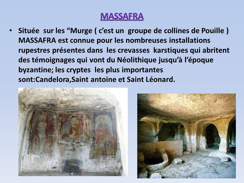 Située sur les Murge ( cest un groupe de collines de Pouille ) MASSAFRA est connue pour les nombreuses installations rupestres présentes dans les crev