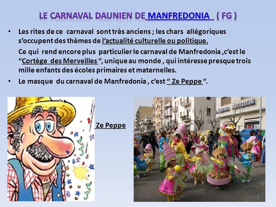 Les rites de ce carnaval sont très anciens ; les chars allégoriques soccupent des thèmes de lactualité culturelle ou politique. Ce qui rend encore plu