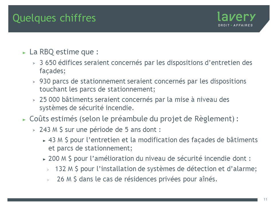 Quelques chiffres La RBQ estime que : > 3 650 édifices seraient concernés par les dispositions dentretien des façades; > 930 parcs de stationnement se