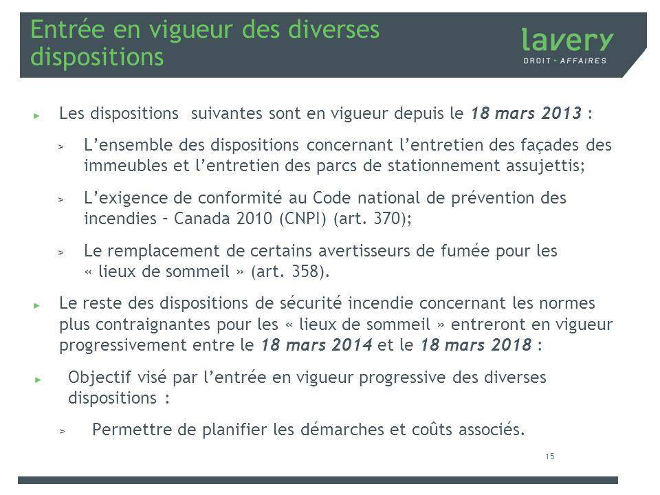 Entrée en vigueur des diverses dispositions Les dispositions suivantes sont en vigueur depuis le 18 mars 2013 : > Lensemble des dispositions concernan